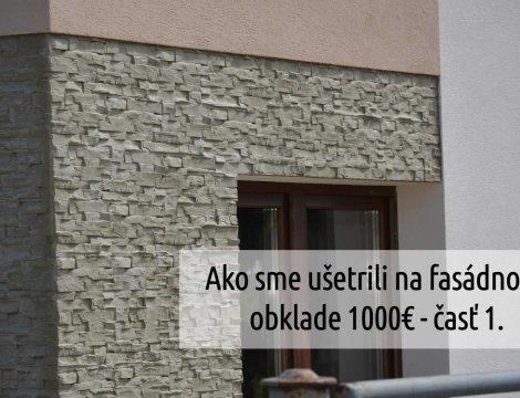 Ako sme ušetrili na fasádnom obklade 1000€ - časť 1.
